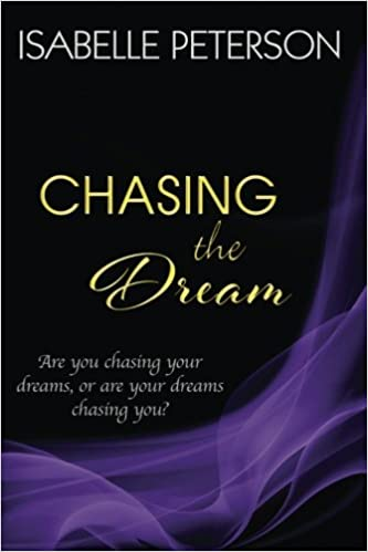 Chasing the Dream (The Dream Series) (Volume 3): Isabelle