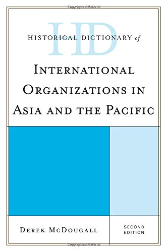Historical Dictionary of International Organizations in Asia and the Pacific (Historical Dictionaries of International O