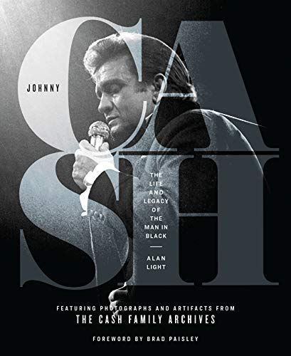 Johnny Cash: The Life and Legacy of the Man in Black (Nashville Lights Christmas In)