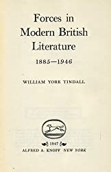 Forces in Modern British Literature 1885 - 1946 by Tindall, William York