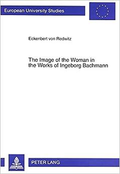 Book Image of the Woman in the Works of Ingeborg Bachmann (European University Studies)