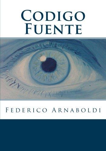 Codigo Fuente (Spanish Edition) [Federico Alberto Arnaboldi] (Tapa Blanda)