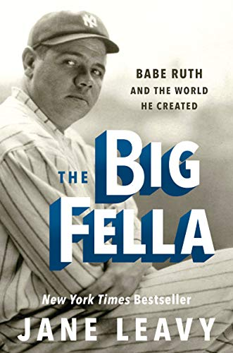The Big Fella: Babe Ruth and the World He Created (The Big Book Of Swing)