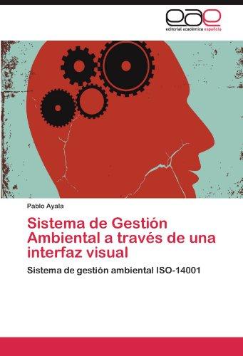 Sistema de Gestión Ambiental a través de una interfaz visual: Sistema de gestión ambiental ISO-14001 (Spanish Edition)