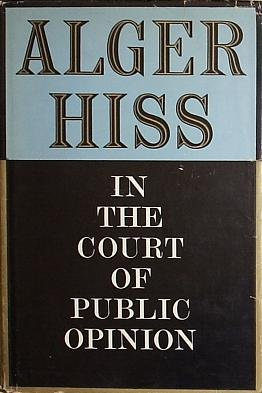 In The Court Of Public Opinion by Alger Hiss