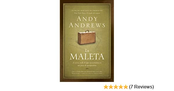 La maleta: A veces, todo lo que necesitamos es un poco de perspectiva (Spanish Edition) - Kindle edition by Andy Andrews. Religion & Spirituality Kindle ...