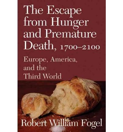 The Escape from Hunger and Premature Death, 1700-2100: Europe, America, and the Third World: 1st (First) Edition