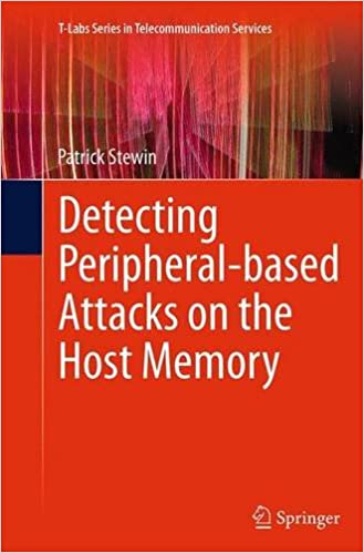 Book Detecting Peripheral-based Attacks on the Host Memory (T-Labs Series in Telecommunication Services)