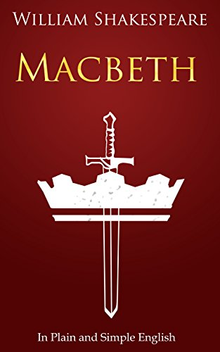 !B.E.S.T Macbeth In Plain and Simple English (A Modern Translation and the Original Version) (Classics Retold [R.A.R]