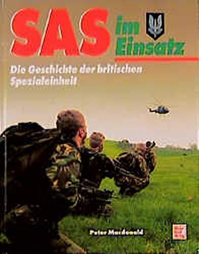 SAS im Einsatz: Die Geschichte der britischen Spezialeinheiten Gebundenes Buch – September 1999 Peter Macdonald Motorbuch 3613016028 Großbritannien