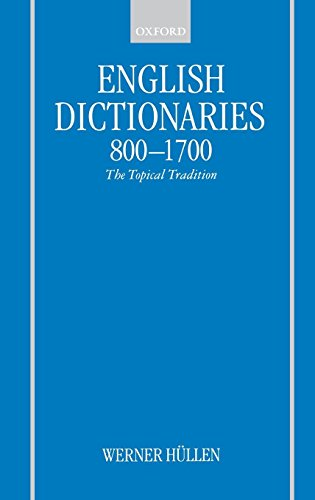 English Dictionaries 800-1700: The Topical Tradition