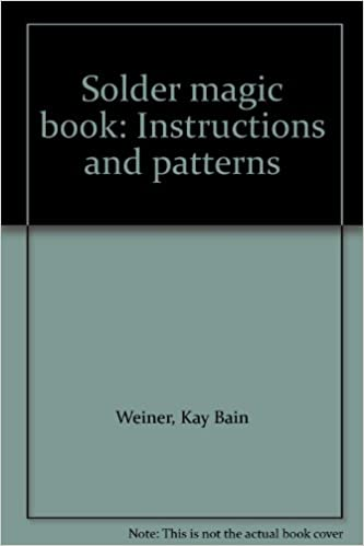 Solder Magic Book Instructions And Patterns Kay Bain Weiner