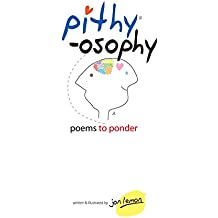 Pithy-osophy: Poems to ponder (Pithy Poems)