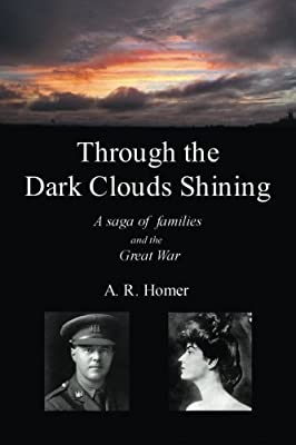Through the Dark Clouds Shining: A Saga of Families and the Great War