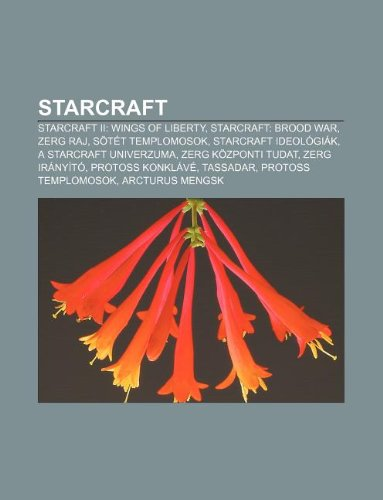 Starcraft: Starcraft II: Wings of Liberty, Starcraft: Brood War, Zerg Raj, Sotet Templomosok, Starcraft Ideologiak, a Starcraft U