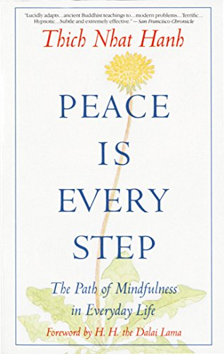 Peace Is Every Step: The Path of Mindfulness in Everyday Life by Bantam