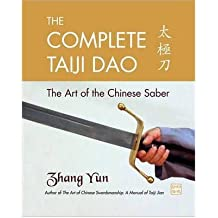The Complete Taiji Dao: The Art of the Chinese Saber (Paperback) - Common