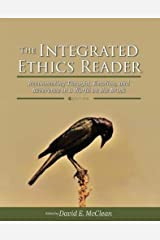 The Integrated Ethics Reader: Reconnecting Thought, Emotion, and Reverence in a World on the Brink Paperback