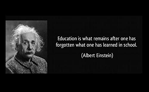 Amazon Com 12x18 Poster Wood Sign Famous Quote Albert Einstein Quote Education Is What Remains After One Has Forgotten What One Has Learned In School Posters Prints