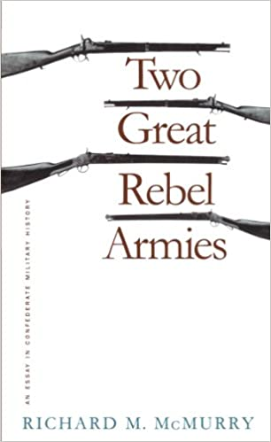 two great rebel armies an essay in confederate military history  two great rebel armies an essay in confederate military history civil war america