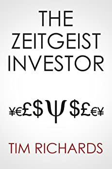 The Zeitgeist Investor: Unlocking The Mind of the Market by [Richards, Tim]