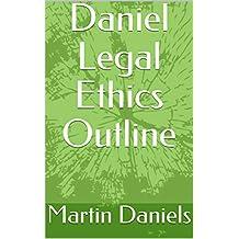 Daniel Legal Ethics Outline