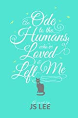 An Ode to the Humans Who've Loved and Left Me