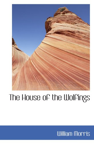 Download The House of the Wolfings: A Tale of the House of the Wolfings and All the Ki pdf epub