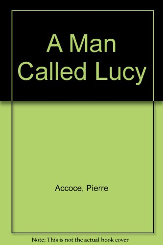 A Man Called Lucy by Pierre Accoce and Pierre Quet