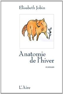 Anatomie de l'hiver : roman, Jobin, Elisabeth