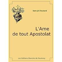 L'âme de tout apostolat (Classiques de spiritualité) (French Edition)