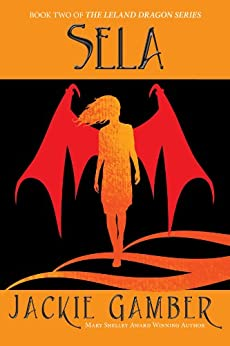 Sela (Leland Dragon Series Book 2) by [Gamber, Jackie]