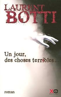 Un jour, des choses terribles... par Botti