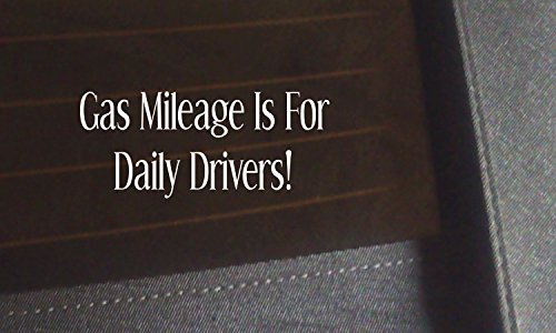 Gas Mileage Is For Daily Drivers