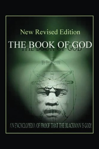 The Book of God: An Encyclopedia of Proof that the Black Man is God ()