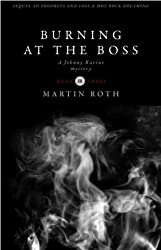 Burning at the Boss (A Johnny Ravine Mystery)