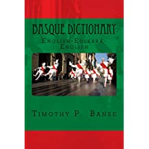 Basque Dictionary: Learn Euskara One Word at a Time (Middle Coast Publishing Language Series) (Basque Edition)