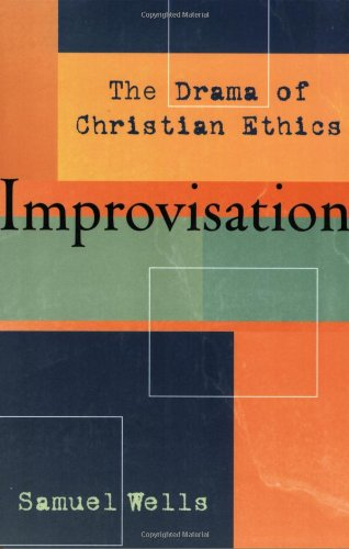 Improvisation: The Drama of Christian Ethics (Improvisation Group)