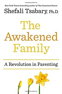 Book Cover: The Awakened Family: A Revolution in Parenting