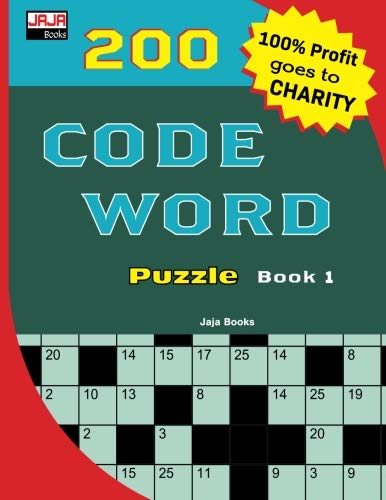 200 CODE WORD Puzzle Book 1 (200 Classic Brain Game Series: Coded Crossword Puzzles) (Volume 1)