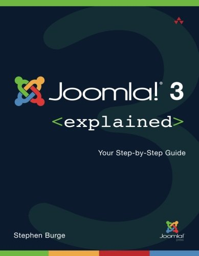 Joomla!® 3 Explained: Your Step-by-Step Guide (2nd Edition) (Joomla! Press)