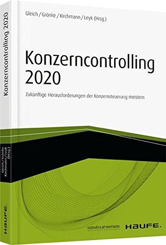 Konzerncontrolling 2020: Zukünftige Herausforderungen der Konzernsteuerung meistern (Haufe Fachbuch) Gebundenes Buch – 12. Dezember 2016 Ronald Gleich Kai Grönke Markus Kirchmann Jörg Leyk