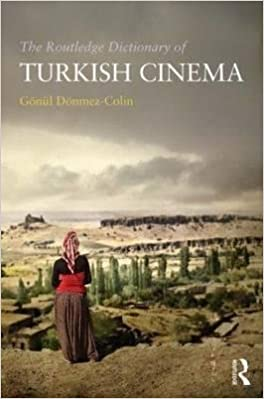 [The Routledge Dictionary of Turkish Cinema] (By: Gonul Donmez-Colin) [published: December, 2013]