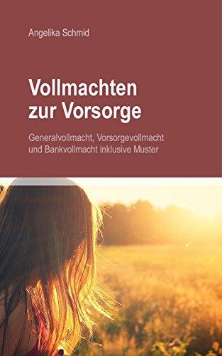 vollmachten zur vorsorge generalvollmacht vorsorgevollmacht bankvollmacht inkl muster german edition - Bankvollmacht Muster