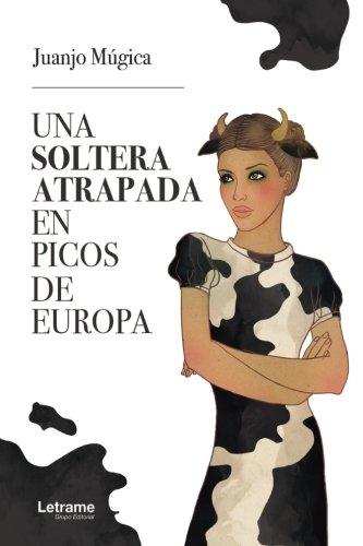 Una soltera atrapada en picos de Europa (Spanish Edition): Juanjo Múgica: 9788417499235: Amazon.com: Books