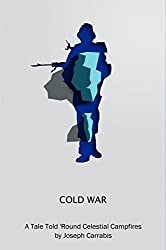 Cold War: A Tale Told 'Round Celestial Campfires