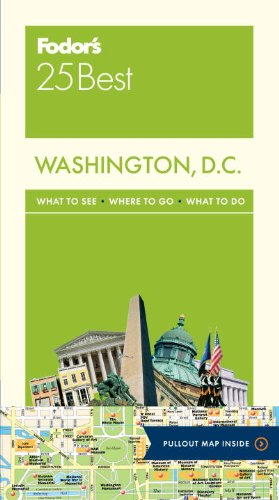 Fodor's Washington, D.C. 25 Best (Full-color Travel Guide) (Best Vacations Near Washington Dc)