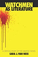 Watchmen As Literature: A Critical Study Of The