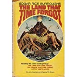 The Land that Time Forgot: A Trilogy (including The Land That Time Forgot, The People that time Forgot, Out of Time's Abyss; movie tie-in)