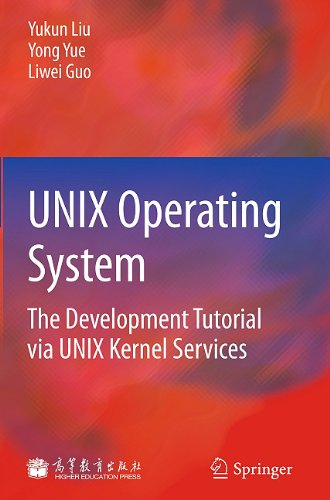 UNIX Operating System: The Development Tutorial via UNIX Kernel Services Front Cover